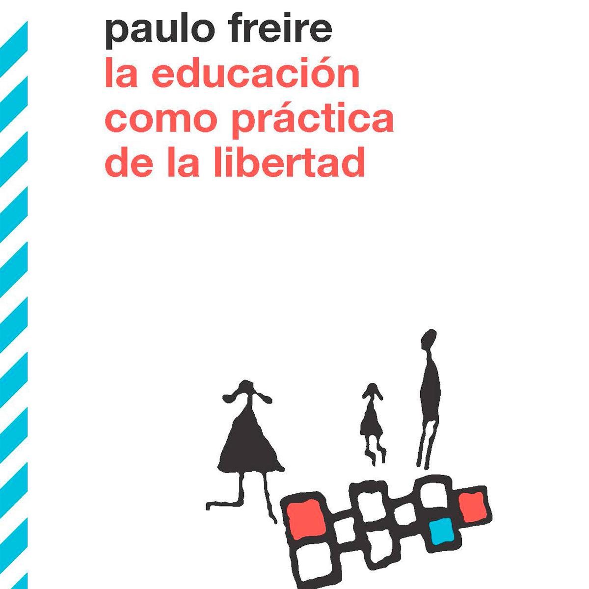 la-educacion-como-practica-para-la-libertad